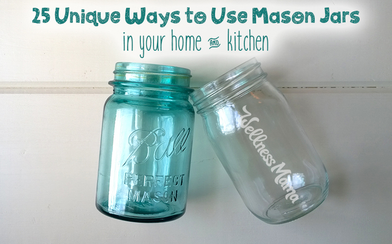 25-unique-ways-to-use-mason-jars-in-your-home-and-kitchen