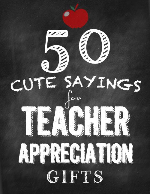 50 Cute Sayings For Teacher Appreciation Gifts – PinLaVie.com